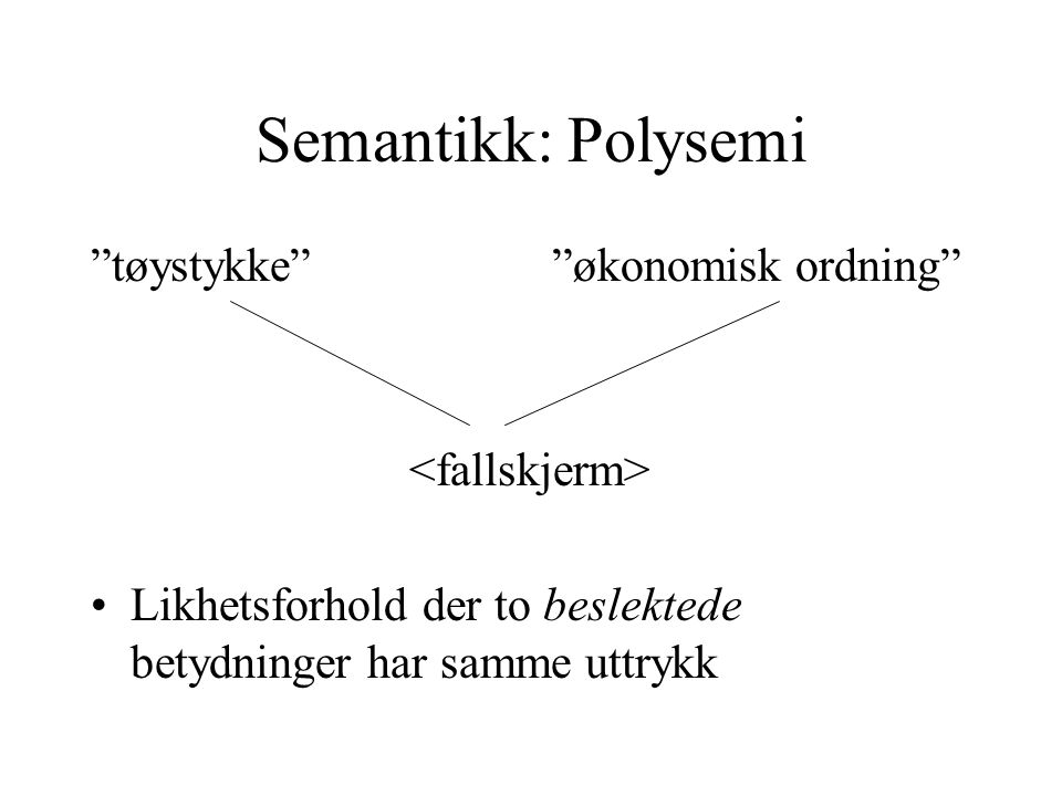 Semantikk: Polysemi tøystykke økonomisk ordning <fallskjerm>