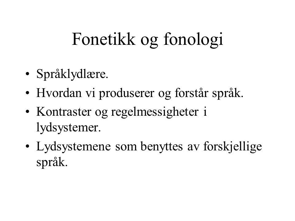 Fonetikk og fonologi Språklydlære.