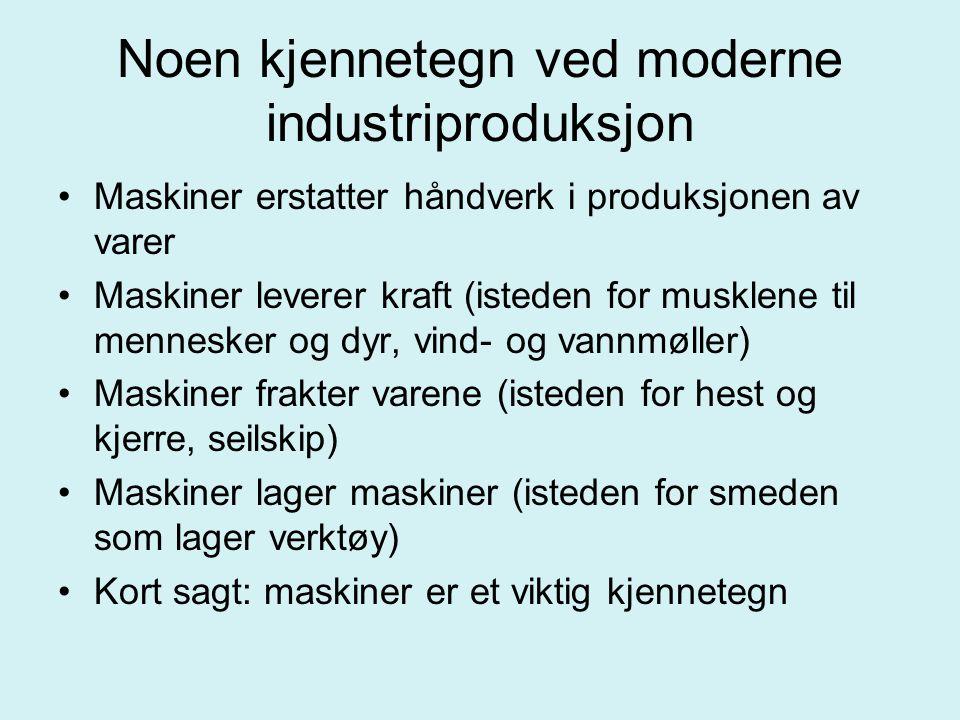 Noen kjennetegn ved moderne industriproduksjon
