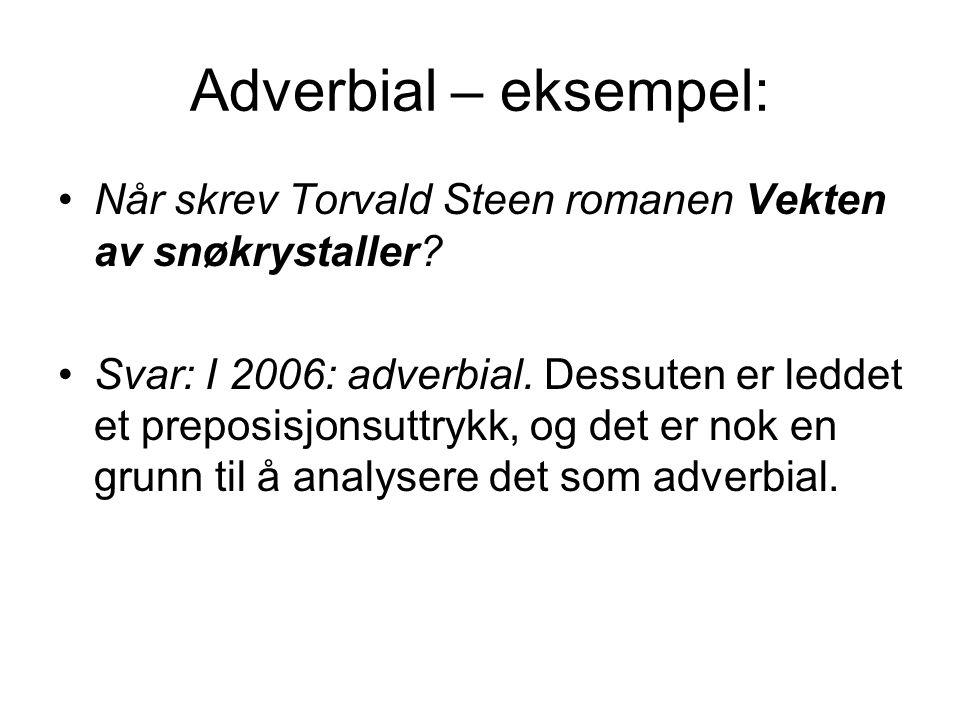 Adverbial – eksempel: Når skrev Torvald Steen romanen Vekten av snøkrystaller