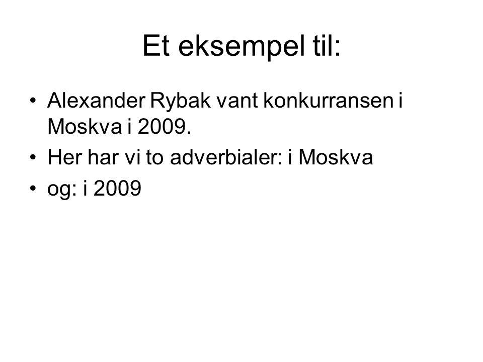 Et eksempel til: Alexander Rybak vant konkurransen i Moskva i 2009.