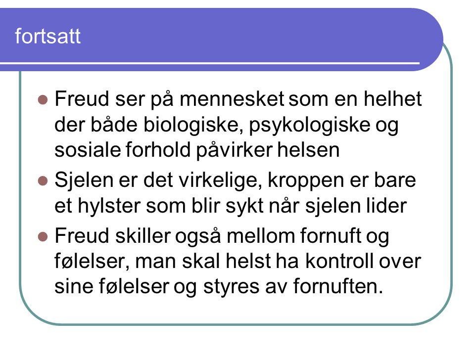 fortsatt Freud ser på mennesket som en helhet der både biologiske, psykologiske og sosiale forhold påvirker helsen.