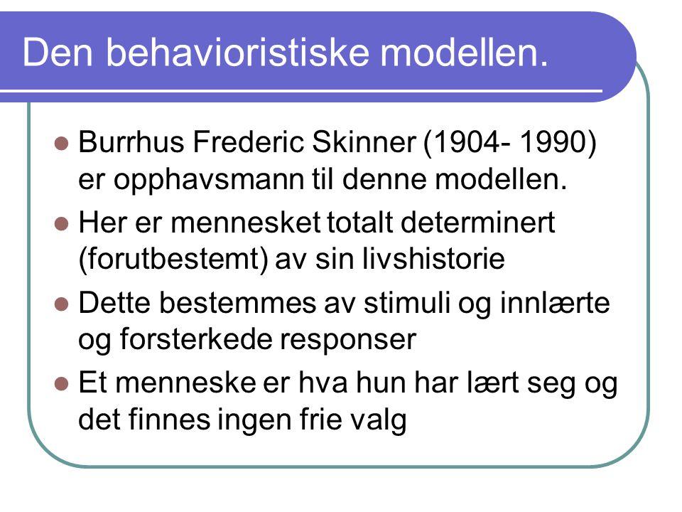 Den behavioristiske modellen.