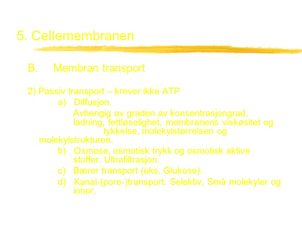 5. Cellemembranen B. Membran transport