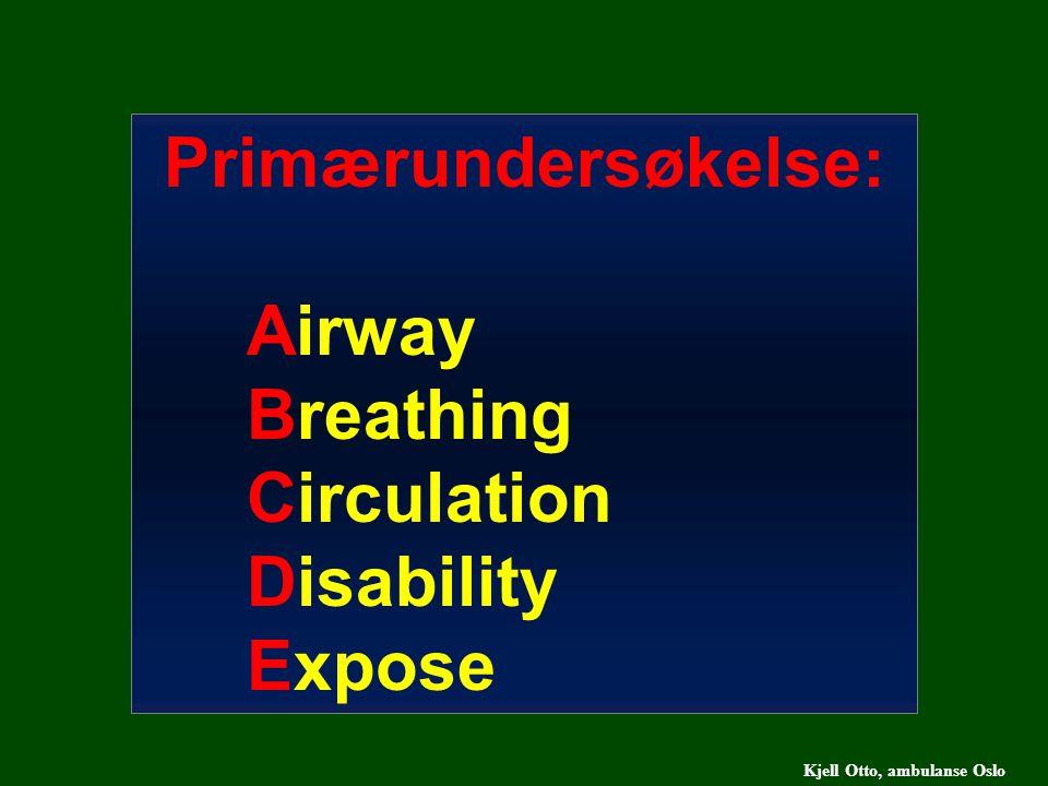 Primærundersøkelse: Airway Breathing Circulation Disability Expose