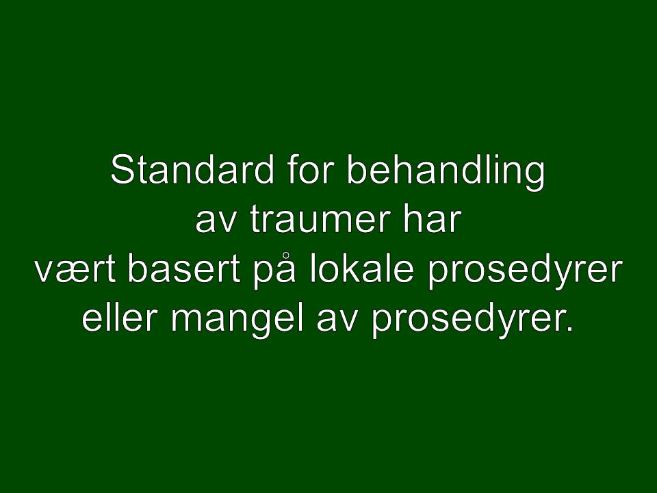 Standard for behandling av traumer har