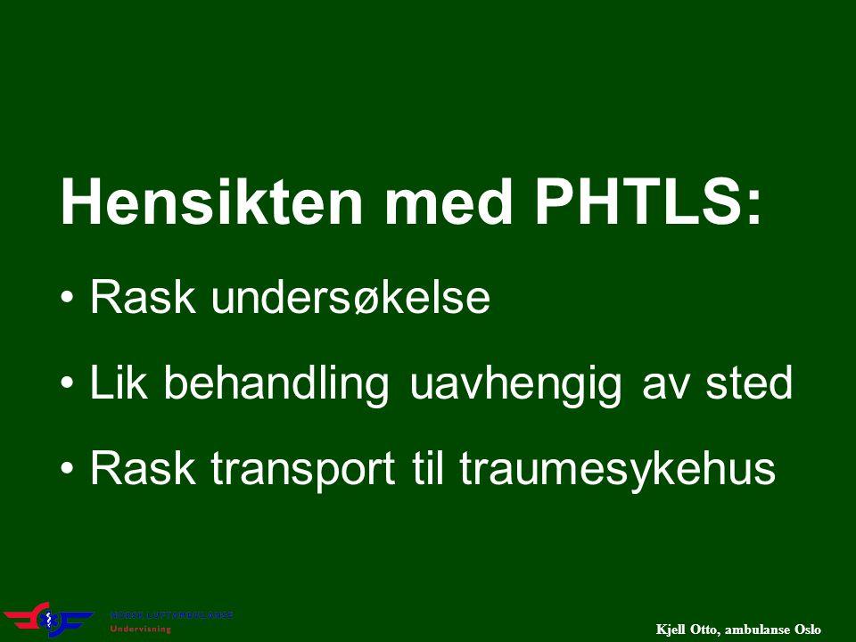 Hensikten med PHTLS: Rask undersøkelse