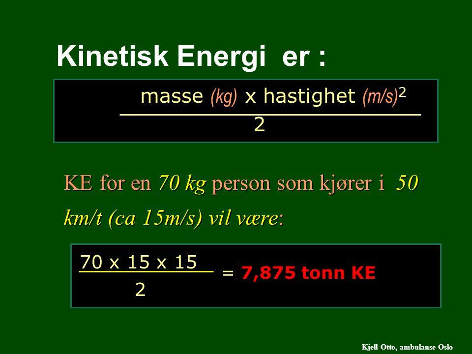 masse (kg) x hastighet (m/s)2