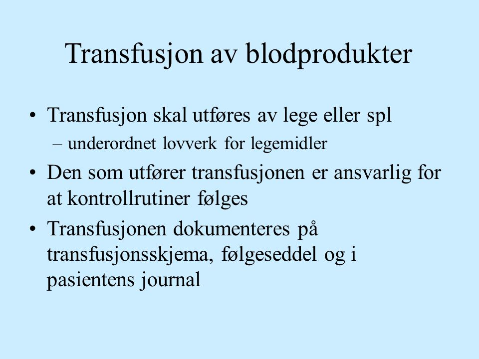 Transfusjon av blodprodukter