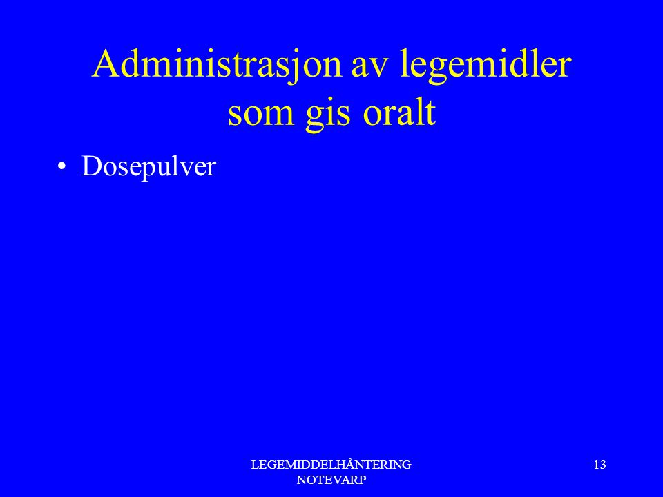 Administrasjon av legemidler som gis oralt