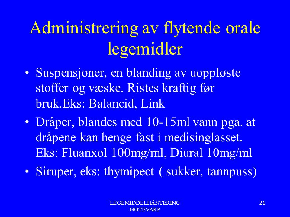 Administrering av flytende orale legemidler