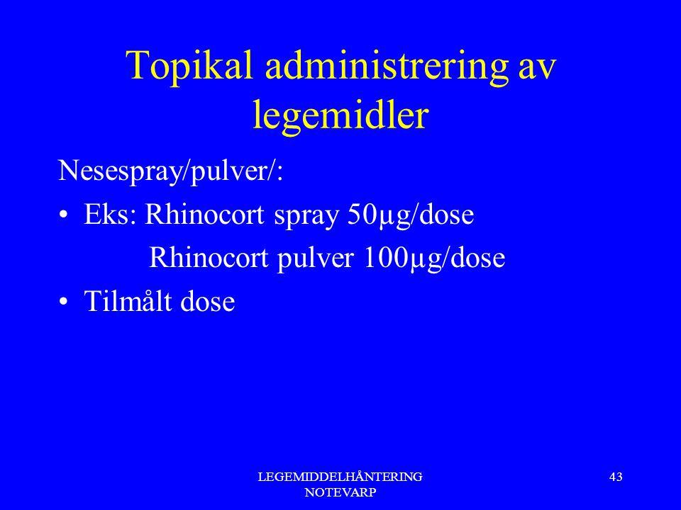 Topikal administrering av legemidler