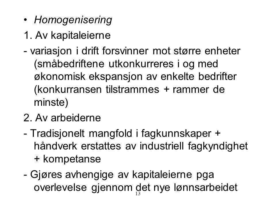 Homogenisering 1. Av kapitaleierne
