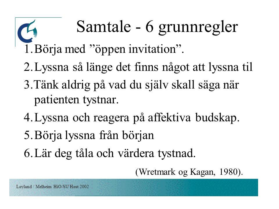 Samtale - 6 grunnregler 1. Börja med öppen invitation .