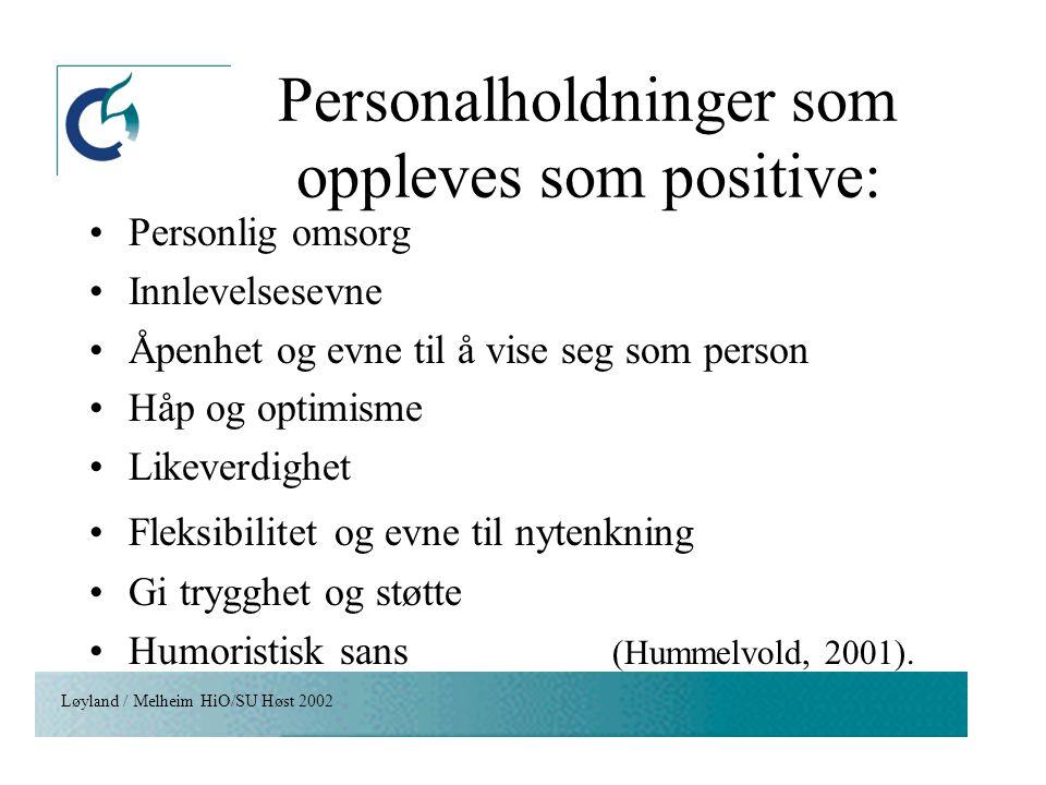 Personalholdninger som oppleves som positive: