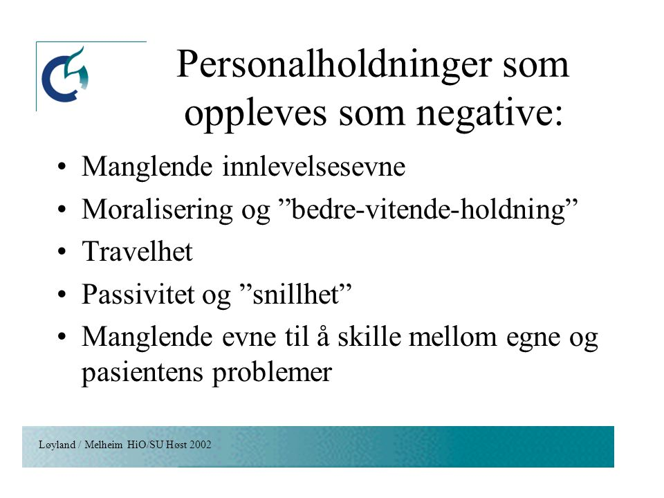 Personalholdninger som oppleves som negative: