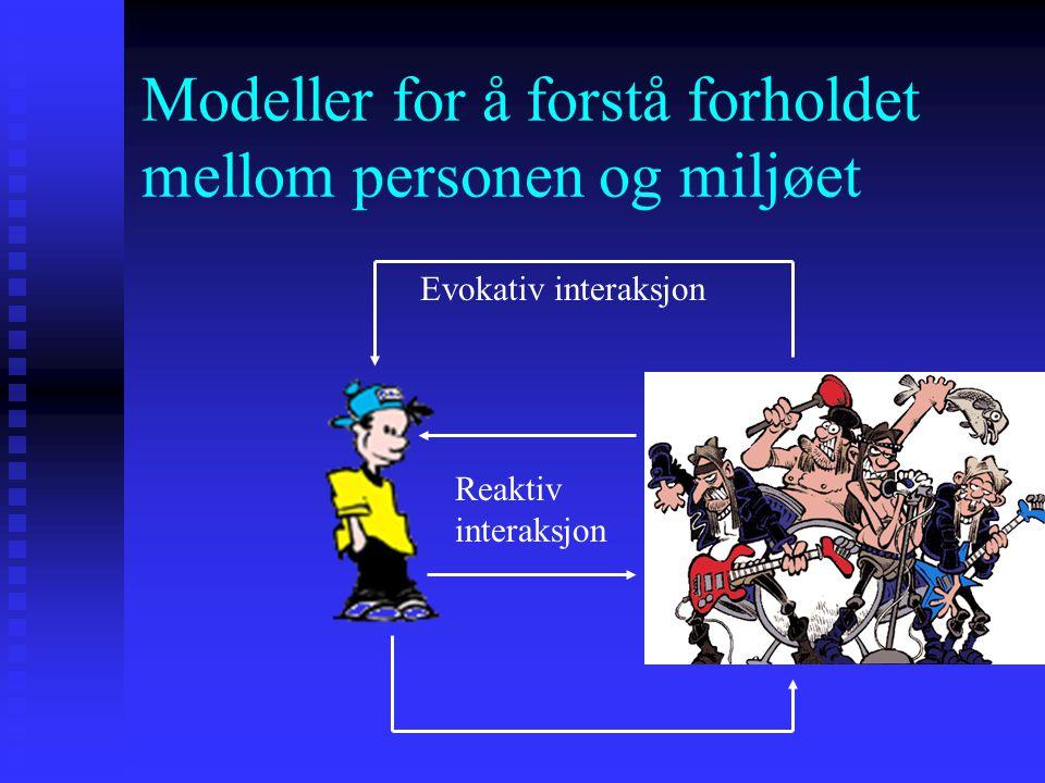 Modeller for å forstå forholdet mellom personen og miljøet