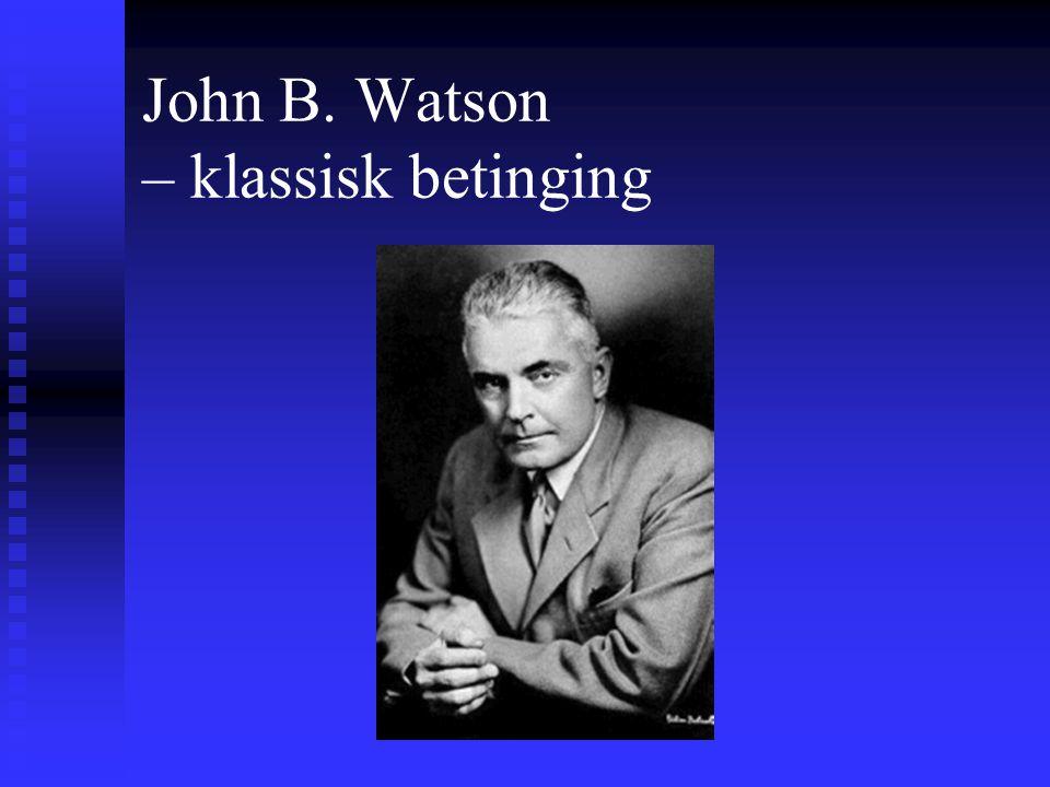 John B. Watson – klassisk betinging