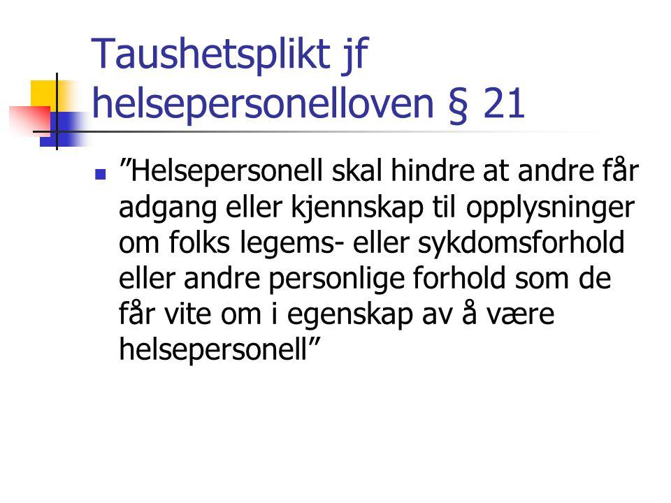 Taushetsplikt jf helsepersonelloven § 21