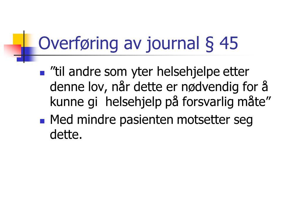 Overføring av journal § 45