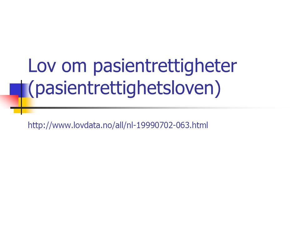 Lov om pasientrettigheter (pasientrettighetsloven) http://www. lovdata