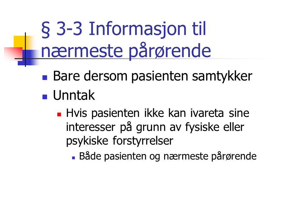§ 3-3 Informasjon til nærmeste pårørende