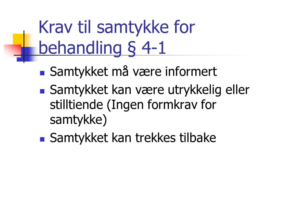 Krav til samtykke for behandling § 4-1