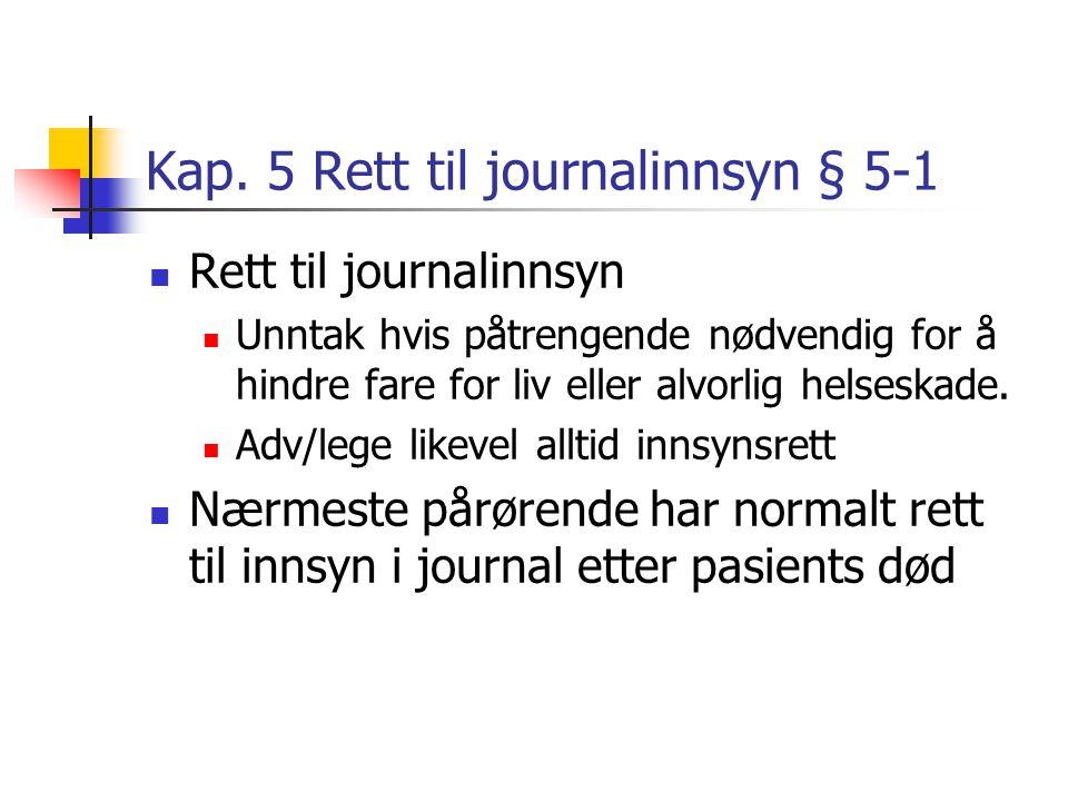 Kap. 5 Rett til journalinnsyn § 5-1
