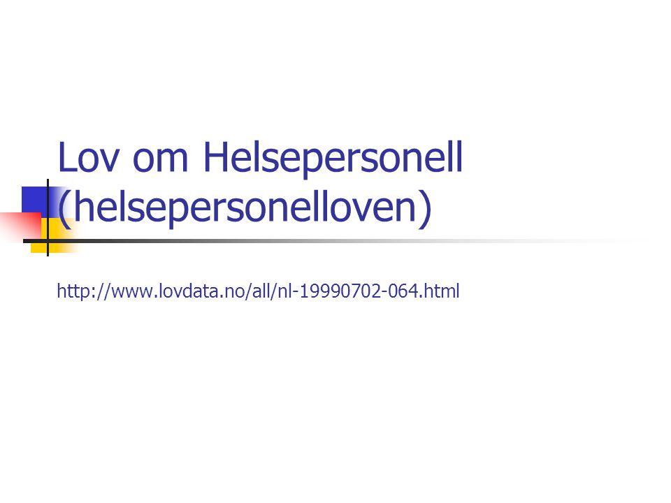 Lov om Helsepersonell (helsepersonelloven) http://www. lovdata