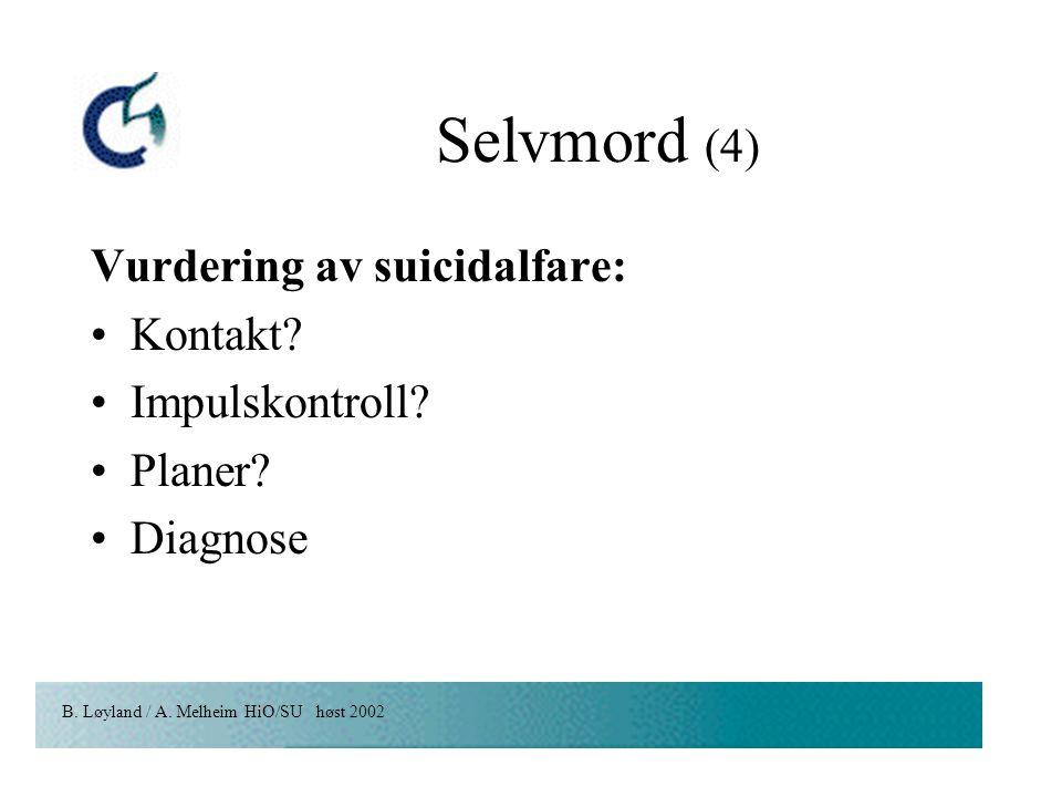 Selvmord (4) Vurdering av suicidalfare: Kontakt Impulskontroll