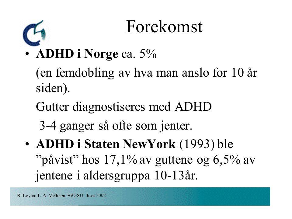 Forekomst ADHD i Norge ca. 5%