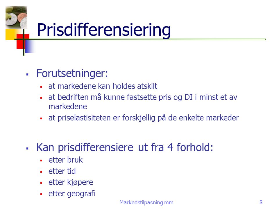 Prisdifferensiering Forutsetninger: