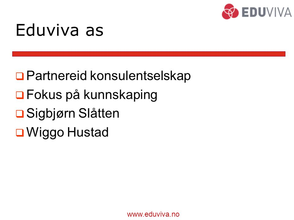 Eduviva as Partnereid konsulentselskap Fokus på kunnskaping