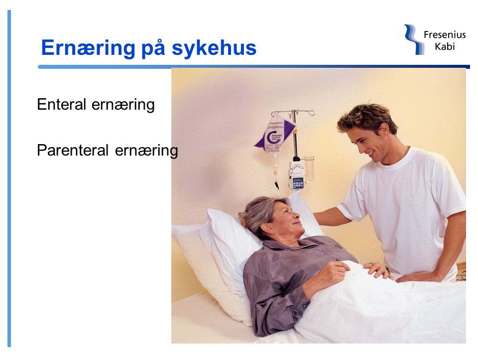 Ernæring på sykehus Enteral ernæring Parenteral ernæring