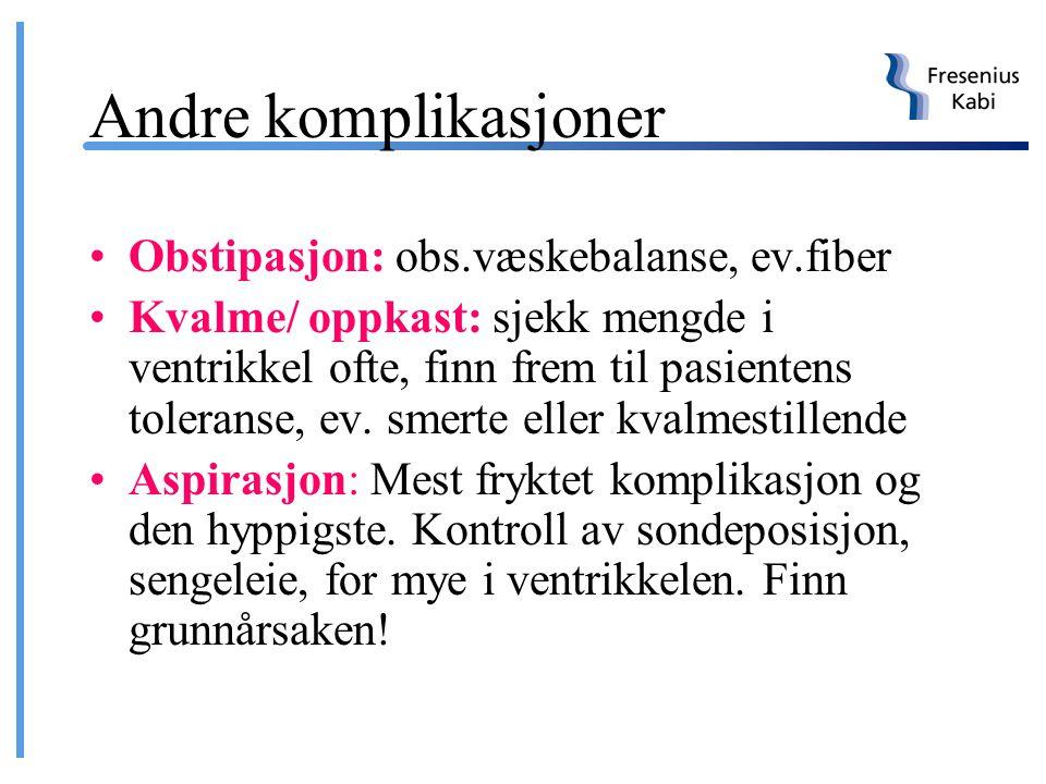 Andre komplikasjoner Obstipasjon: obs.væskebalanse, ev.fiber