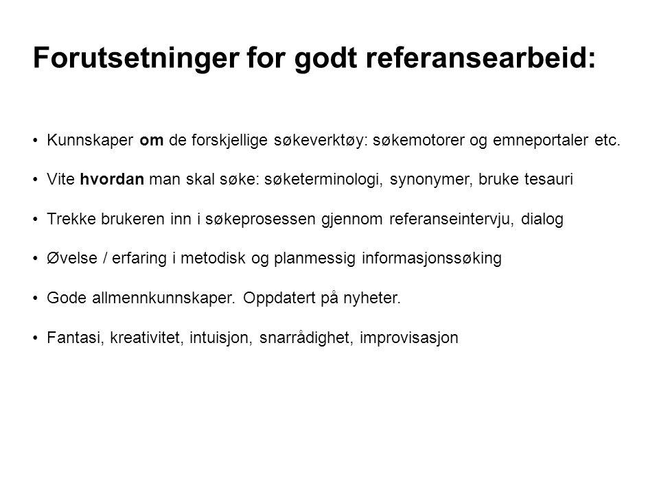 Forutsetninger for godt referansearbeid: