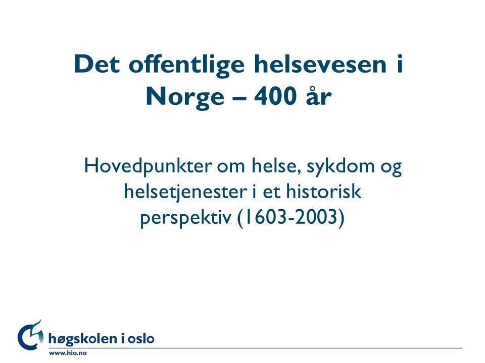 Det offentlige helsevesen i Norge – 400 år