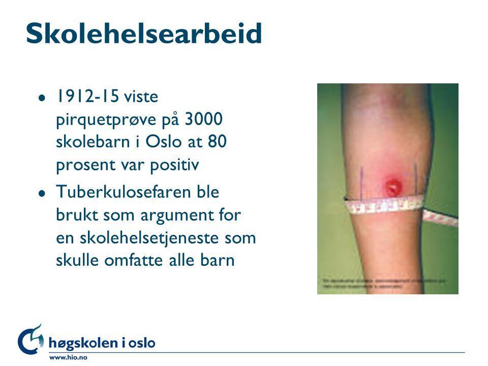 Skolehelsearbeid 1912-15 viste pirquetprøve på 3000 skolebarn i Oslo at 80 prosent var positiv.