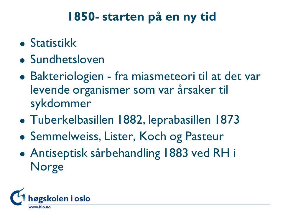 1850- starten på en ny tid Statistikk. Sundhetsloven.