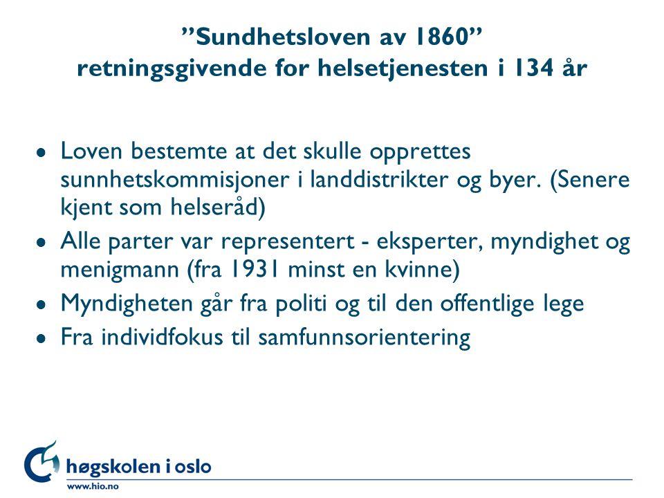 Sundhetsloven av 1860 retningsgivende for helsetjenesten i 134 år