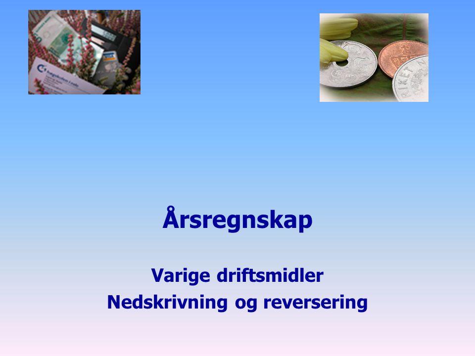 Årsregnskap Varige driftsmidler Nedskrivning og reversering
