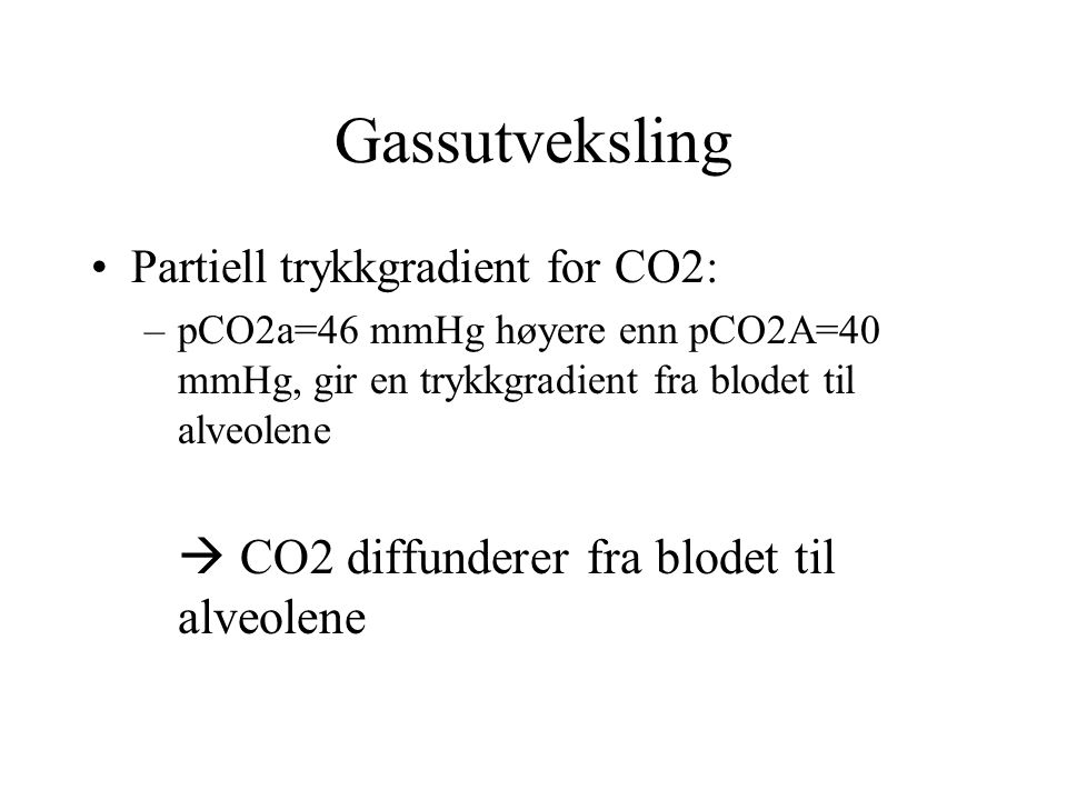 Gassutveksling Partiell trykkgradient for CO2: