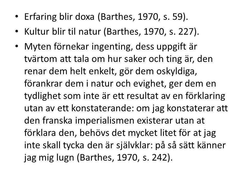 Erfaring blir doxa (Barthes, 1970, s. 59).