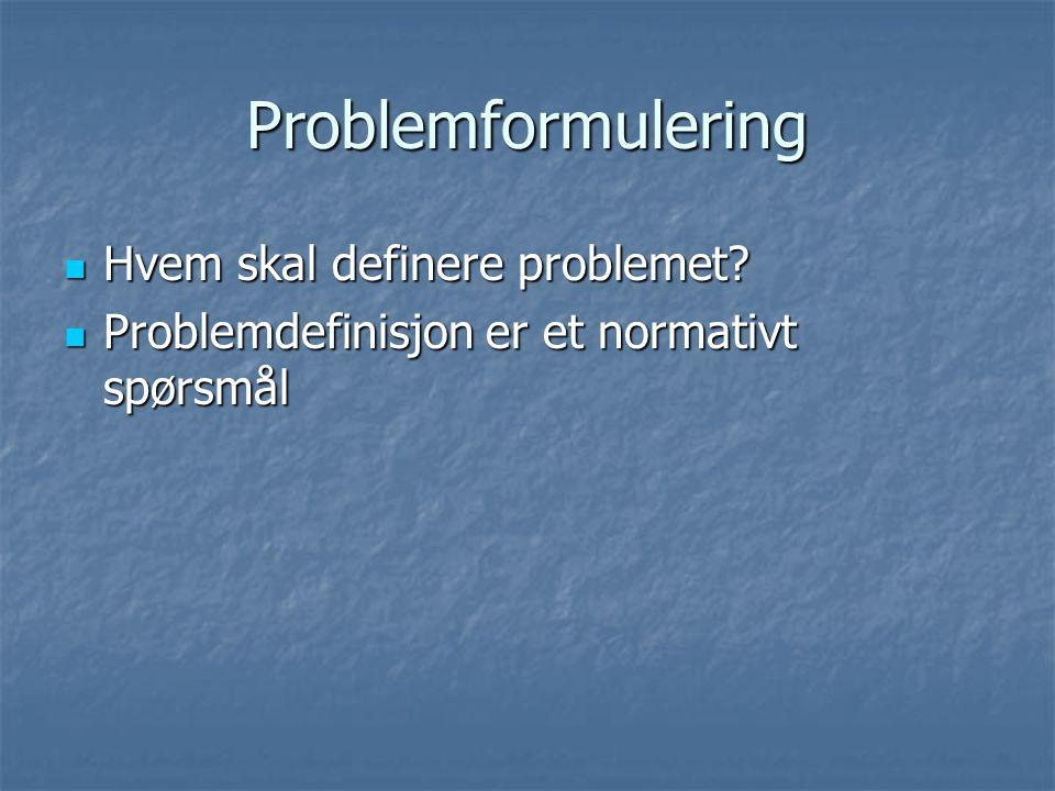 Problemformulering Hvem skal definere problemet