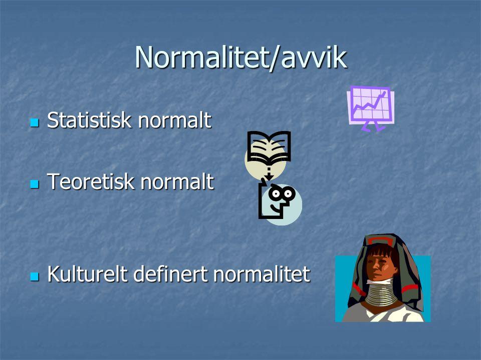 Normalitet/avvik Statistisk normalt Teoretisk normalt