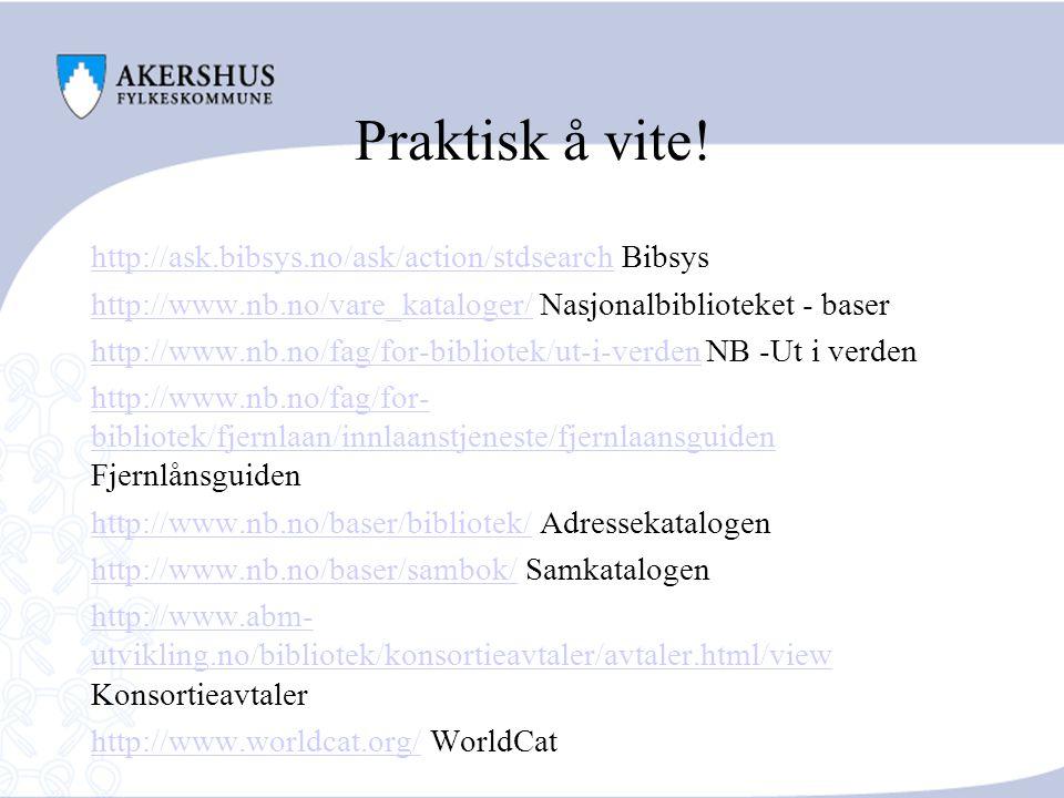 Praktisk å vite! http://hki.uio.no/ipacoslo/catalog/main