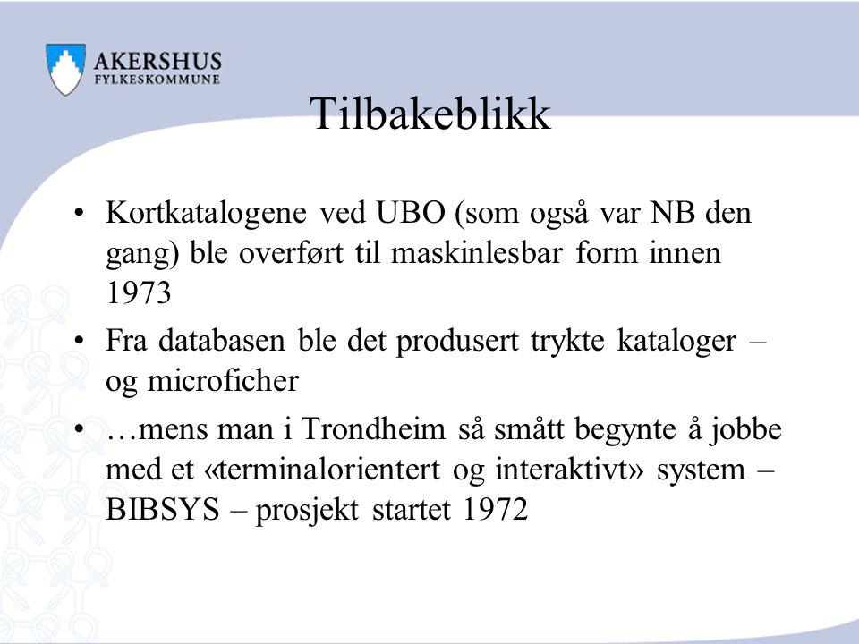 Tilbakeblikk Kortkatalogene ved UBO (som også var NB den gang) ble overført til maskinlesbar form innen 1973.
