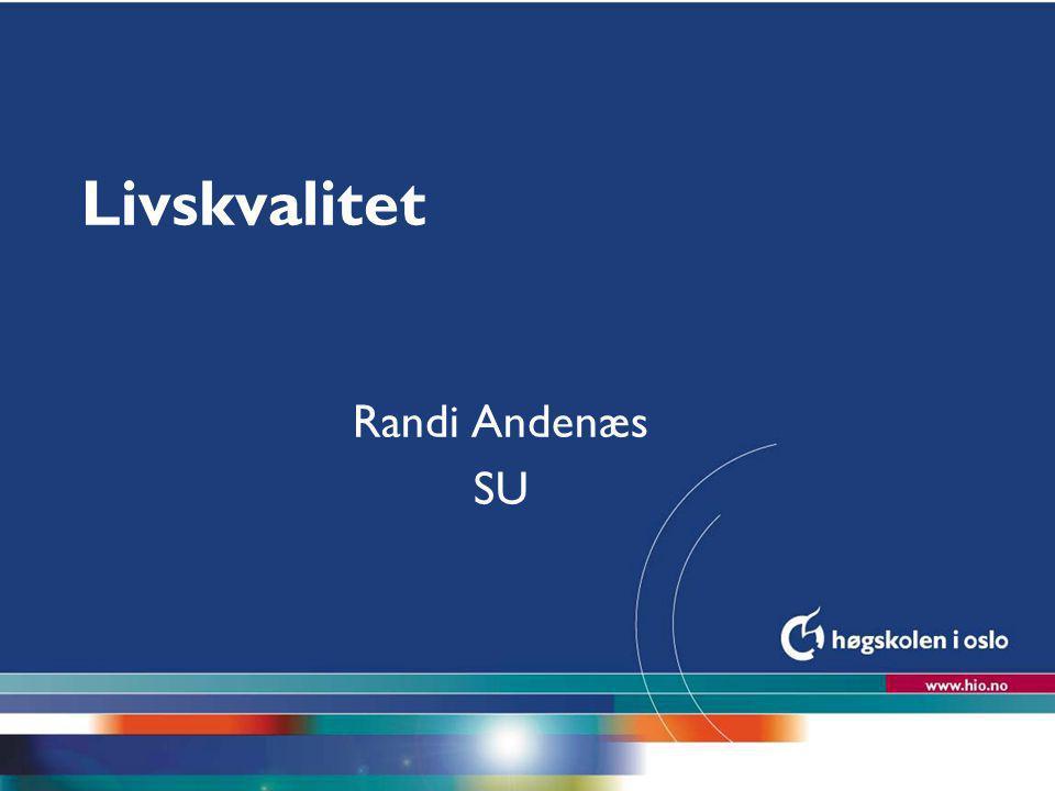 Livskvalitet Randi Andenæs SU