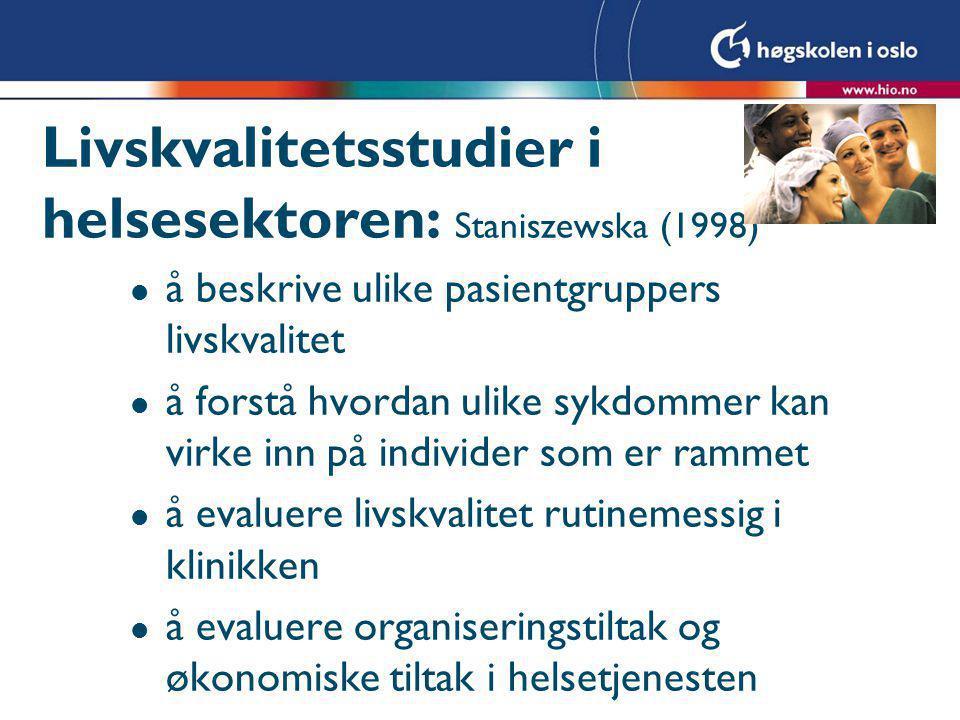 Livskvalitetsstudier i helsesektoren: Staniszewska (1998)