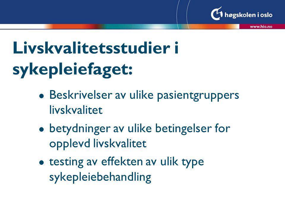 Livskvalitetsstudier i sykepleiefaget: